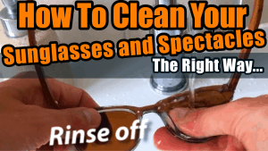How To Clean Your Sunglasses The Right Way - Tutorial