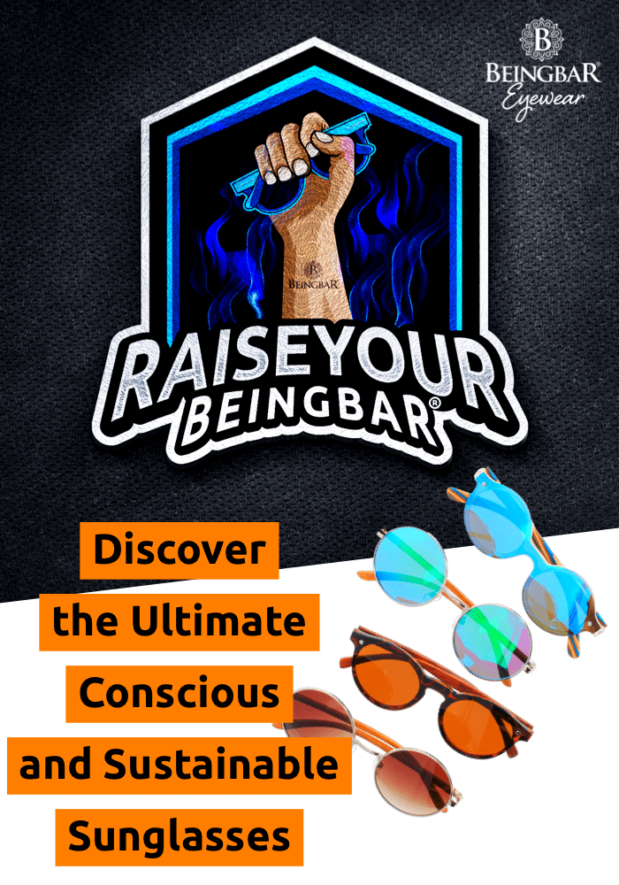 BEINGBAR Eyewear - The Ultimate Eco-Friendly and Conscious Sunglasses. Join the Movement