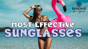 Most Effective Sunglasses - BEINGBAR.com