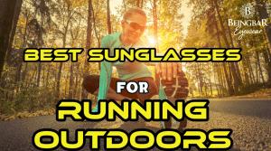 Best Sunglasses for Running Outdoors