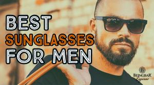 Best sunglasses for Men - BEINGBAR.COM