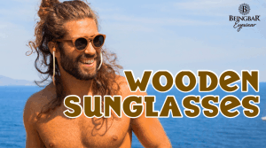 Everything about Quality Wooden Sunglasses
