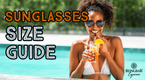 Sunglasses Size Guide by BEINGBAR.COM