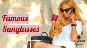 Famous Sunglasses and sunglasses brands