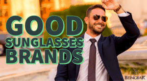 Good sunglasses brands - and what makes them good