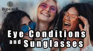 Sunglasses and Preventing Eye Conditions