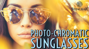 Everything about Photochromatic Sunglasses