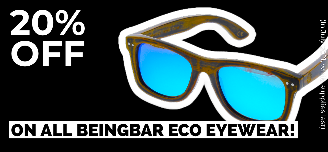 BEINGBAR.com July Promotion - 20% off on all BEINGBAR Eco Eyewear