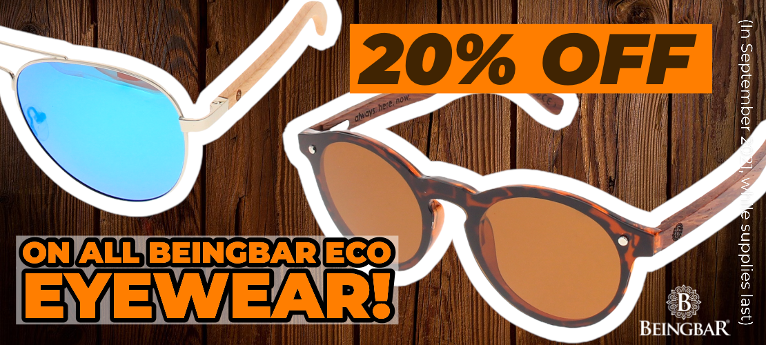 20 Percent discount on all BEINGBAR Eco Sunglasses in September 2021