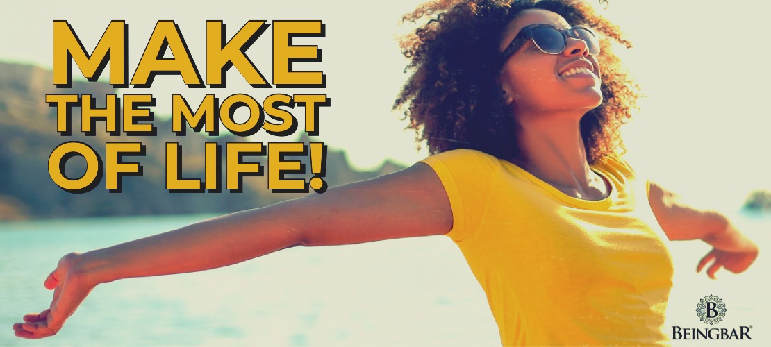 Make The Most Of Life With BEINGBAR - Always. Here. Now.